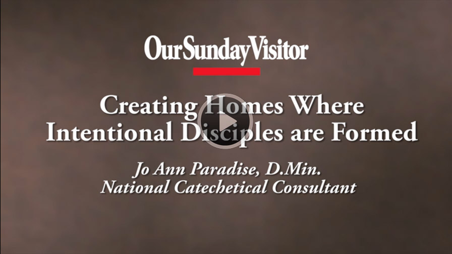 Creating Homes Where Intentional Disciples are Formed. Jo Ann Paradise, D.Min. National Catechetical